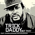 Trick Daddy Bet That (Single)