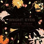 Bright Eyes Noise Floor