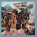 Black Oak Arkansas Street Party (Remastered Version)