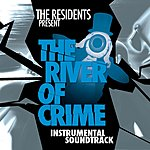 The Residents The River Of Crime: Episodes 1-5