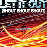 Mark 'Oh Let It Out (Shout, Shout, Shout) (6-Track Maxi-Single)
