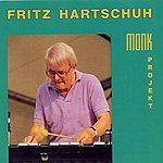 Fritz Hartschuh Monk Project