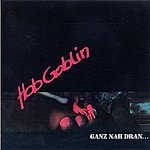 Hob Goblin Ganz Nah Dran