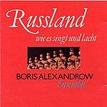 Boris Alexandrow Ensemble Russland Wie Es Singt Und Lacht