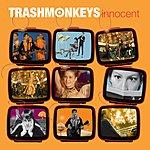 Trashmonkeys Innocent