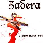 Zadera Something Red