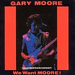 Gary Moore We Want Moore! (Live)