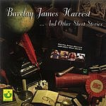 Barclay James Harvest Barclay James Harvest And Other Short Stories