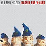 Wir Sind Helden Müssen Nur Wollen (Single)