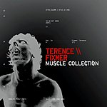 Terence Fixmer Muscle Collection
