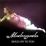 Madrugada Hold On To You (Single)