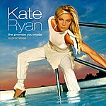 Kate Ryan The Promise You Made/La Promesse