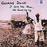 George Duke I Love The Blues, She Heard My Cry