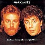 Wax UK Waxworks: Best Of Andrew Gold & Graham Gouldman