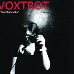 Voxtrot Biggest Fan