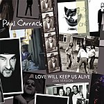 Paul Carrack Love Will Keep Us Alive (3-Track Single)