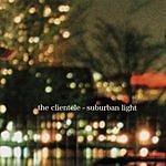 The Clientele Suburban Light