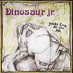 Dinosaur Jr. You're Living All Over Me