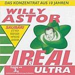 Willy Astor Irreal Ultra: Das Konzentrat Aus 10 Jahren