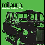 Milburn What You Could Have Won (Live At Leadmill)
