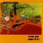 Superchunk Tossing Seeds (Singles 89-91)