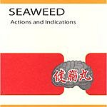 Seaweed Actions And Indications