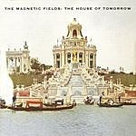 The Magnetic Fields The House Of Tomorrow EP