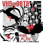 VHS Or Beta Night On Fire (4-Track Maxi-Single)