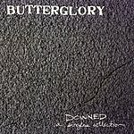 Butterglory Downed: A Singles Collection