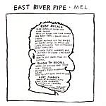 East River Pipe Mel