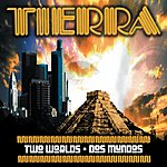 Tierra Two Worlds - Dos Mundos