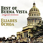 Eliades Ochoa Best Of Buena Vista