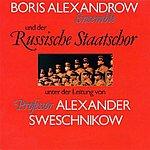 Boris Alexandrow Ensemble Und Der Russische Staatschor Boris Alexandrow Ensemble Und Der Russische Staatschor
