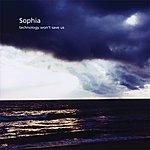 Sophia Technology Won't Save Us (Ltd. Edition Incl. 6-Track Acoustic Bonus CD)
