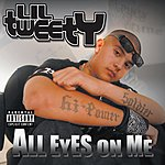 Lil' Tweety All Eyes On Me (Parental Advisory)