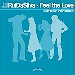 Rui Da Silva Feel The Love (Remixes)