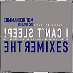 Commander Tom I Can't Sleep! (The Mixes)