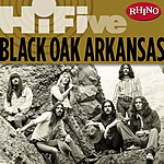Black Oak Arkansas Rhino Hi-Five: Black Oak Arkansas