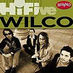 Wilco Rhino Hi-Five: Wilco