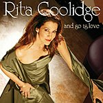 Rita Coolidge And So Is Love