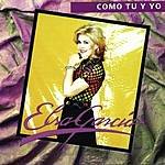 Elsa Garcia Como Tu Y Yo