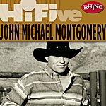 John Michael Montgomery Rhino Hi-Five: John Michael Montgomery (Remastered LP Version)