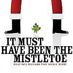Billy Paul Williams It Must Have Been The Mistletoe