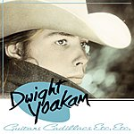 Dwight Yoakam Guitars, Cadillacs, Etc., Etc. (Expanded)