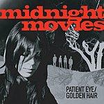 Midnight Movies Patient Eye/Golden Hair