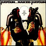 Naked Raygun Raygun... Naked Raygun