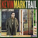 Kevin Mark Trail Just Living