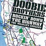 The Doobie Brothers Rockin' Down The Highway: The Wildlife Concert (Live)