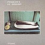 Francesco De Gregori Titanic