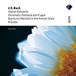 Scott Ross Italian Concerto, BWV 971/Chromatic Fantasia & Fugue, BWV 903/Partita, BWV 831/4 Duets